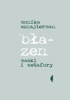 Chomikuj, ebook online Błazen. Maski i metafory. Monika Sznajderman