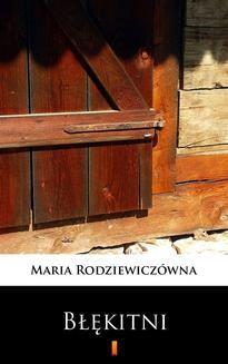 Chomikuj, ebook online Błękitni. Maria Rodziewiczówna