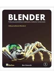 Chomikuj, ebook online Blender. Praktyczny przewodnik po modelowaniu, rzeźbieniu i renderowaniu. Ben Simonds