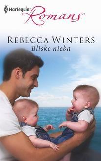 Chomikuj, ebook online Blisko nieba. Rebecca Winters