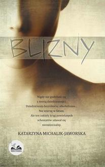 Chomikuj, ebook online Blizny. Katarzyna Michalik-Jaworska