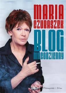 Chomikuj, ebook online Blog niecodzienny. Maria Czubaszek