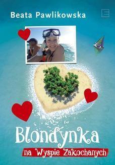 Chomikuj, ebook online Blondynka na Wyspie Zakochanych. Beata Pawlikowska