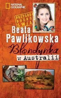 Chomikuj, ebook online Blondynka w Australii. Beata Pawlikowska