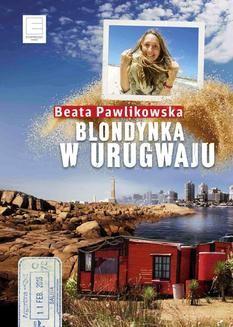 Ebook Blondynka w Urugwaju pdf