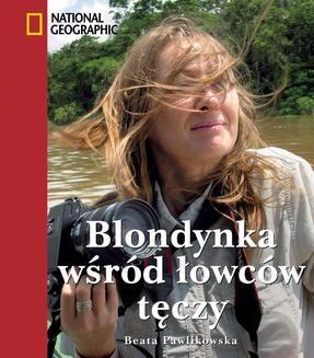 Chomikuj, ebook online Blondynka wśród łowców tęczy. Beata Pawlikowska