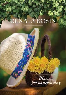 Chomikuj, ebook online Bluszcz prowincjonalny. Renata Kosin