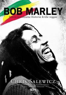 Chomikuj, ebook online Bob Marley. Nieopowiedziana historia króla reggae. Chris Salewicz