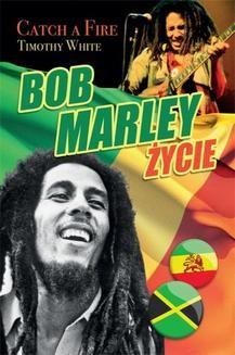 Chomikuj, ebook online Bob Marley – Życie. Catch a fire. Timothy White