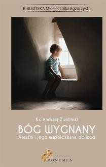 Chomikuj, pobierz ebook online Bóg wygnany. Ateizm i jego współczesne oblicza. Andrzej ks. Zwoliński