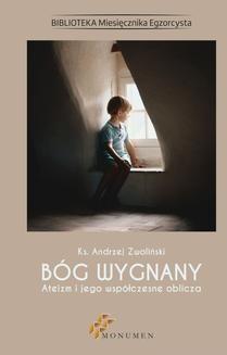 Chomikuj, pobierz ebook online Bóg wygnany. Ateizm i jego współczesne oblicza. ks. Andrzej Zwoliński