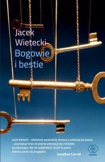 Chomikuj, ebook online Bogowie i bestie. Jacek Wietecki