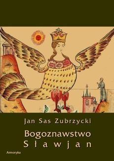 Chomikuj, ebook online Bogoznawstwo Sławjan (Bogoznawstwo Słowian). Jan Sas Zubrzycki
