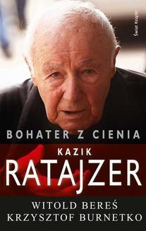 Chomikuj, pobierz ebook online Bohater z cienia. Kazik Ratajzer. Witold Bereś