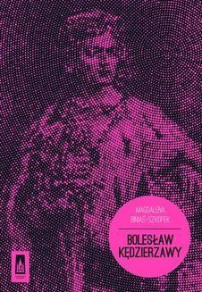Chomikuj, ebook online Bolesław Kędzierzawy. Magdalena Biniaś-Szkopek