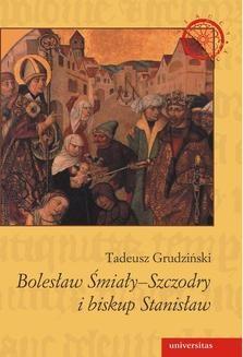 Chomikuj, ebook online Bolesław Śmiały-Szczodry i biskup Stanisław. Tadeusz Grudziński