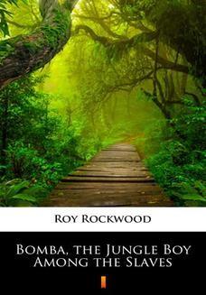 Ebook Bomba, the Jungle Boy Among the Slaves pdf