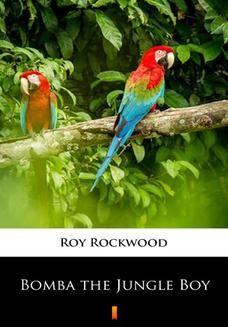 Chomikuj, ebook online Bomba the Jungle Boy. Roy Rockwood