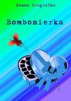 Chomikuj, ebook online Bombonierka. Hanna Krugiełka