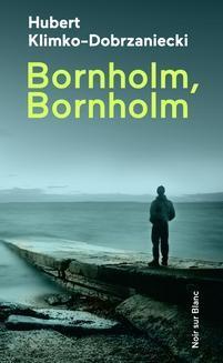 Chomikuj, pobierz ebook online Bornholm, Bornholm. Hubert Klimko-Dobrzaniecki