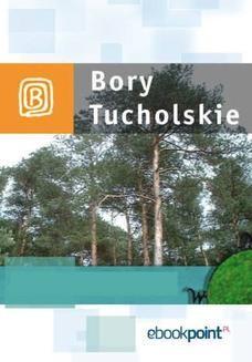 Chomikuj, ebook online Bory Tucholskie. Miniprzewodnik. Praca zbiorowa