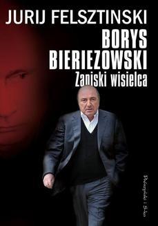 Chomikuj, ebook online Borys Bieriezowski. Zapiski wisielca. Jurij Felsztinski