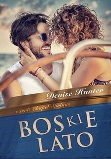 Chomikuj, ebook online Boskie lato Chapel Springs 1. Denise Hunter