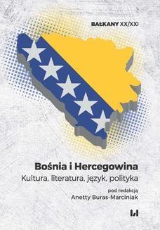 Chomikuj, ebook online Bośnia i Hercegowina. Kultura, literatura, język, polityka. Anetta Buras-Marciniak