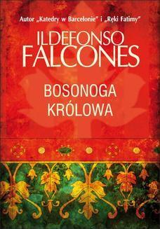 Chomikuj, ebook online Bosonoga królowa. Ildefonso Falcones