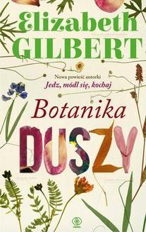Chomikuj, ebook online Botanika duszy. Elizabeth Gilbert
