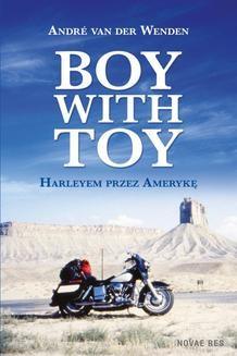 Ebook Boy with Toy. Harleyem przez Amerykę pdf