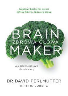 Chomikuj, ebook online Brain Maker. David Perlmutter