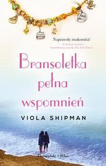 Chomikuj, ebook online Bransoletka pełna wspomnień. Viola Shipman