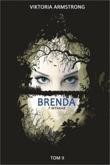 Chomikuj, pobierz ebook online Brenda 7 wymiar. Victoria Armstrong