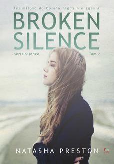 Chomikuj, ebook online Broken Silence Tom 2. Natasha Preston