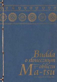 Chomikuj, pobierz ebook online Budda o słonecznym obliczu. Ma-tsu