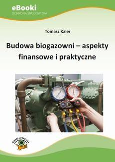 Chomikuj, ebook online Budowa biogazowni – aspekty finansowe i praktyczne. Tomasz Kaler