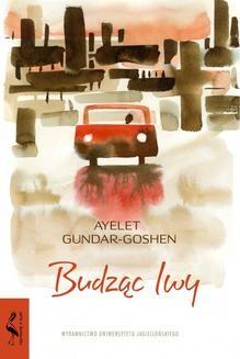 Chomikuj, ebook online Budząc lwy. Ayelet Gundar-Goshen