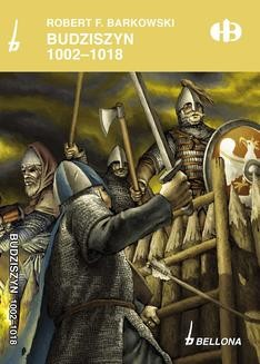 Chomikuj, ebook online Budziszyn 1002-1018. Robert F. Barkowski