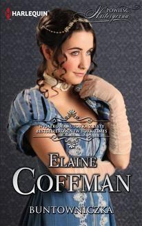 Chomikuj, ebook online Buntowniczka. Elaine Coffman