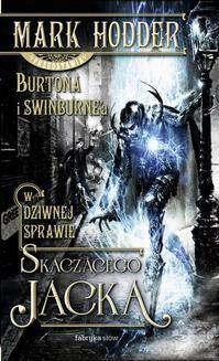 Chomikuj, ebook online Burton & Swinburne: W dziwnej sprawie Skaczącego Jacka. Mark Hodder