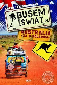 Chomikuj, ebook online Busem przez świat. Australia za 8 dolarów. Karol Lewandowski