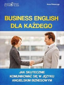 Chomikuj, pobierz ebook online Business english dla każdego. Anna Piekarczyk