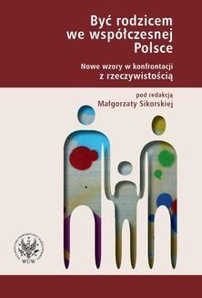 Ebook Być rodzicem we współczesnej Polsce. Nowe wzory w konfrontacji z rzeczywistością. pdf