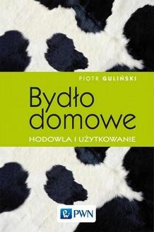 Chomikuj, ebook online Bydło domowe – hodowla i użytkowanie. Piotr Guliński