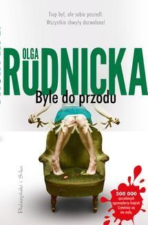 Chomikuj, ebook online Byle do przodu. Olga Rudnicka