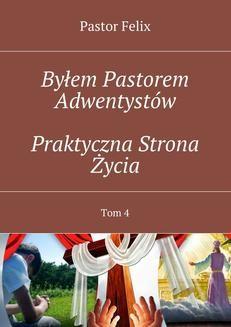 Ebook Byłem Pastorem Adwentystów – Praktyczna Strona Życia pdf