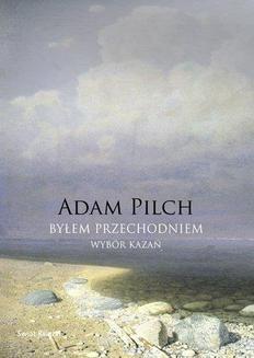Chomikuj, ebook online Byłem przechodniem. Adam Pilch