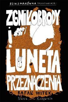 Ebook Bzik & Makówka przedstawiają: Zgniłobrody i Luneta Przeznaczenia pdf