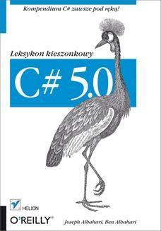 Ebook C# 5.0. Leksykon kieszonkowy. Wydanie III pdf